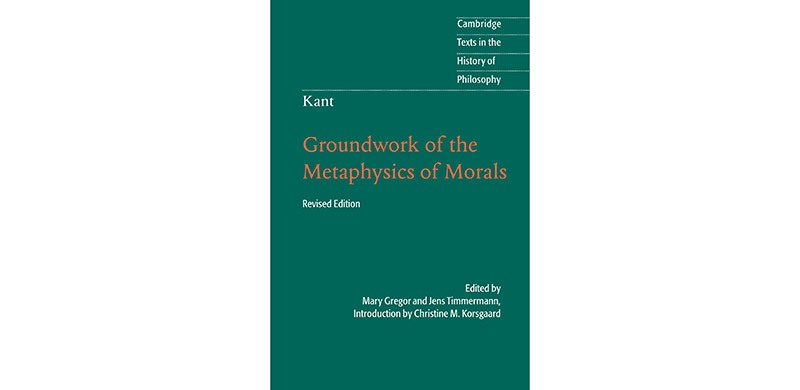 """Ethical Decision Making: """"Groundwork for the Metaphysics of Morals"""" - Immanuel Kant"""